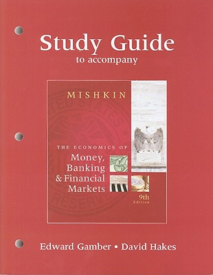 The Economics of Money, Banking & Financial Markets - Gamber, Edward, and Hakes, David
