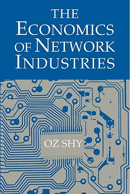 The Economics of Network Industries - Shy, Oz
