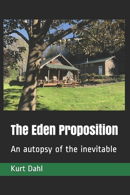 The Eden Proposition - Dahl, Kurt