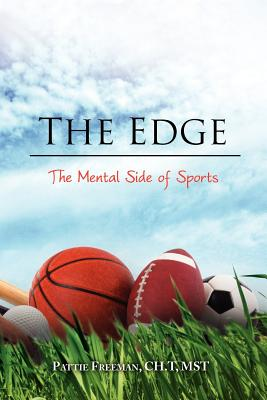 The Edge: The Mental Side of Sports - Freeman, Pattie Ch T Mst