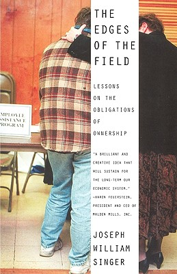 The Edges of the Field: Lessons on the Obligations of Ownership - Singer, Joseph William, Professor