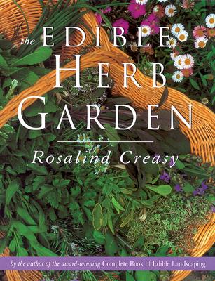 The Edible Herb Garden - Creasy, Rosalind