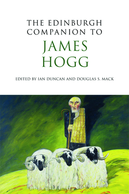 The Edinburgh Companion to James Hogg - Duncan, Ian (Editor), and Mack, Douglas S. (Editor)