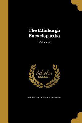 The Edinburgh Encyclopaedia; Volume 6 - Brewster, David Sir (Creator)
