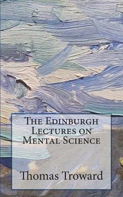 The Edinburgh Lectures on Mental Science - Troward, Thomas