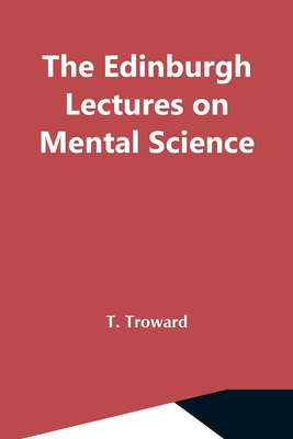 The Edinburgh Lectures On Mental Science - Troward, T