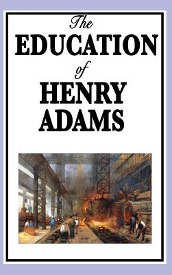 The Education of Henry Adams - Adams, Henry