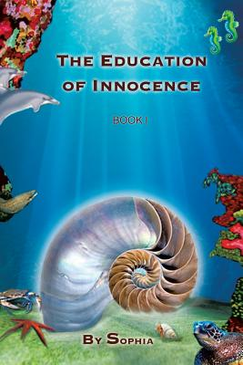 The Education of Innocence: Book I - Sophia