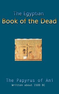 The Egyptian Book of the Dead - Budge, Ernest a Wallis (Translated by)