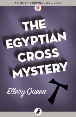 The Egyptian Cross Mystery - Queen, Ellery