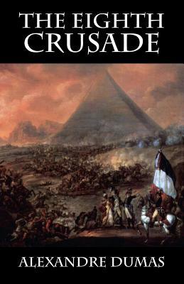 The Eighth Crusade - Dumas, Alexandre