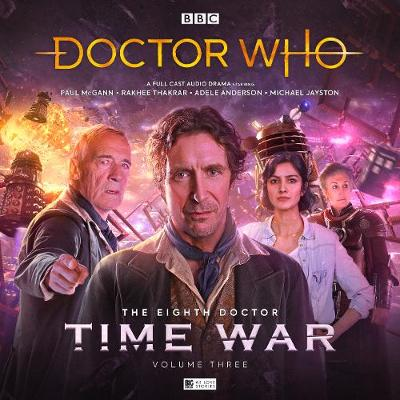 The Eighth Doctor: The Time War Series 3 - McGann, Paul (Performed by), and Fitton, Matt, and McMullin, Lisa