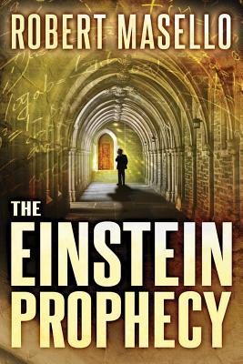 The Einstein Prophecy - Masello, Robert