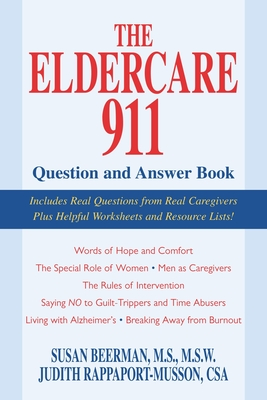 The Eldercare 911 Question and Answer Book - Beerman, Susan, and Rappaport-Musson, Judith, CSA