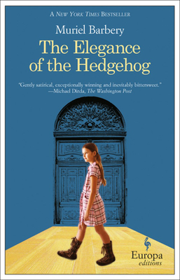 The Elegance of the Hedgehog - Barbery, Muriel, and Anderson, Alison (Translated by)
