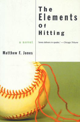 The Elements of Hitting - Jones, Matthew F