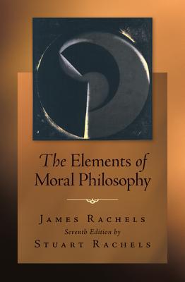 The elements of moral philosophy james rachels