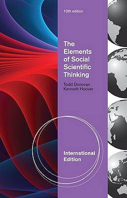 The Elements of Social Scientific Thinking - Donovan, Todd, and Hoover, Kenneth R.