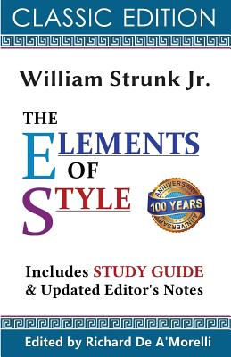 The Elements of Style (Classic Edition, 2017) - Strunk Jr, William, and De A'Morelli, Richard