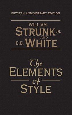 The Elements of Style - Strunk, William, Jr., and White, E B (Revised by)