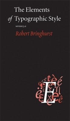 The Elements of Typographic Style - Bringhurst, Robert