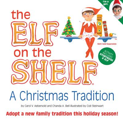 The Elf on the Shelf: A Christmas Tradition - Aebersold, Carol V, and Bell, Chanda A