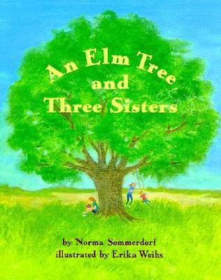 The Elm Tree and Three Sisters - Sommerdorf, Norma