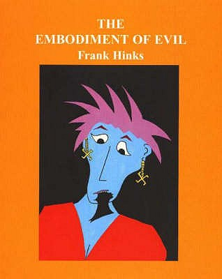 The Embodiment of Evil -