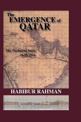 The Emergence of Qatar - Ayer, A J, Professor, and Rahman, and MacDonald, Graham, Professor (Introduction by)
