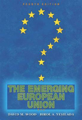 The Emerging European Union - Wood, David M