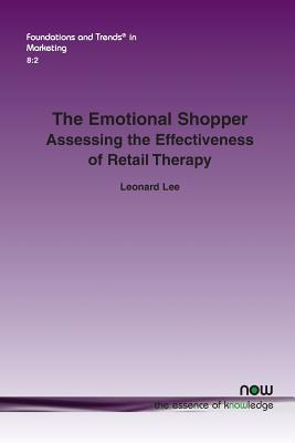 The Emotional Shopper: Assessing the Effectiveness of Retail Therapy - Lee, Leonard