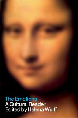 The Emotions: A Cultural Reader - Wulff, Helena (Editor)