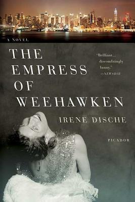 The Empress of Weehawken - Dische, Irene