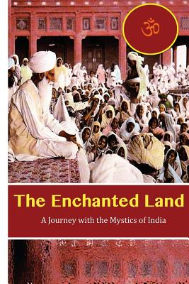 The Enchanted Land: A Journey with the Mystics of India - Lane, David Christopher