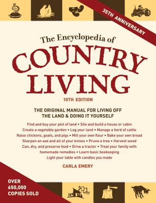 The Encyclopedia of Country Living - Emery, Carla