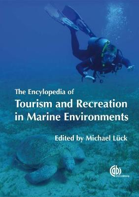 The Encyclopedia of Tourism and Recreation in Marine Environments - Luck, Michael