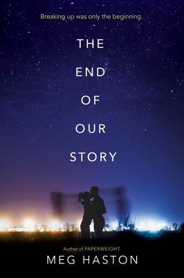 The End of Our Story - Haston, Meg