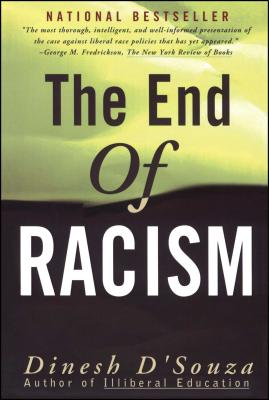 The End of Racism: Finding Values in an Age of Technoaffluence - D'Souza, Dinesh