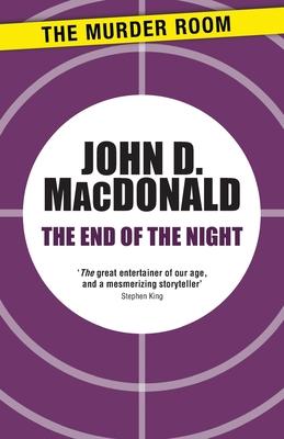 The End of the Night - MacDonald, John D.