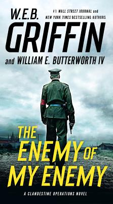 The Enemy of My Enemy - Griffin, W E B, and Butterworth, William E