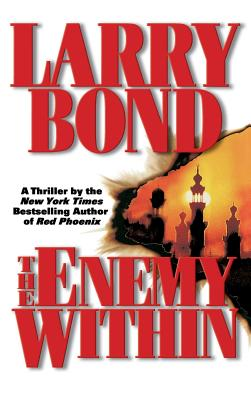 The Enemy Within - Bond, Larry, and Larkin, Patrick