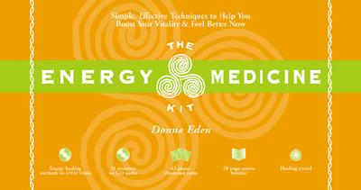 The Energy Medicine Kit: Simple, Effective Techniques to Help You Boost Your Vitality and Feel Better Now - Eden, Donna