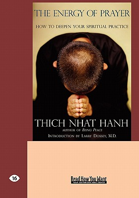 The Energy of Prayer: How to Deepen Your Spiritual Practice (Easyread Large Edition) - Hanh, Thich Nhat