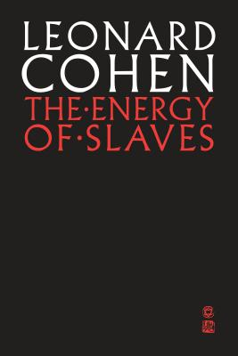 The Energy of Slaves - Cohen, Leonard