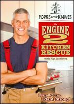 The Engine 2 Kitchen Rescue