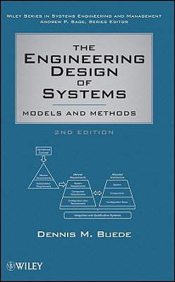 The Engineering Design of Systems: Models and Methods - Buede, Dennis M