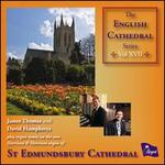 The English Cathedral Series, Vol. 17: St. Edmundsbury Cathedral