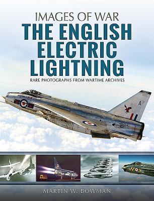 The English Electric Lightning - Bowman, Martin W.