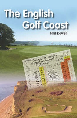 The English Golf Coast - Dowell, Philip
