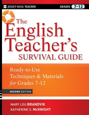 The English Teacher's Survival Guide: Ready-To-Use Techniques and Materials for Grades 7-12 - Brandvik, Mary Lou, and McKnight, Katherine S
